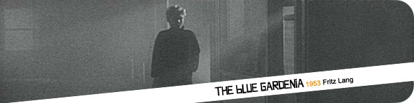 the-blue-gardenia-fritz-lang
